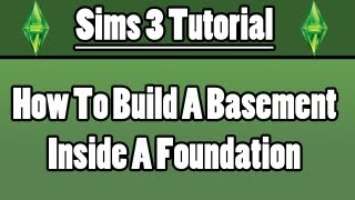 Sims 3 - How To Build A Basement In A Foundation
