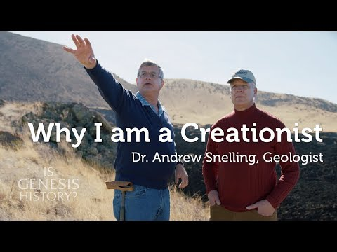 Why I am a Creationist - Dr. Andrew Snelling, Geologist