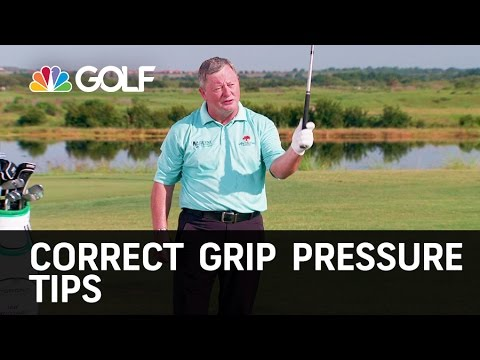 Correct Grip Pressure Tips   Golf Channel