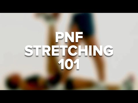 PNF Stretching: Proprioceptive Neuromuscular Facilitation
