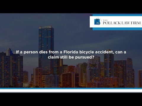 If a person dies from a Florida bicycle accident, can a claim still be pursued?