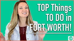 Top Things To Do in Fort Worth Texas!
