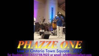 2017 - Phazze One Live @ Ontario Town-square 7 19 17