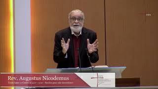 Rev. Augustus Nicodemus | Razões para não desanimar | 2 Coríntios 4:17 a 5:10 |26.04.2020