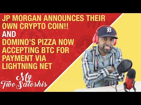 JP MORGAN Announces A Crypto Coin And Domino's Pizza Now Accepting BTC For Payment