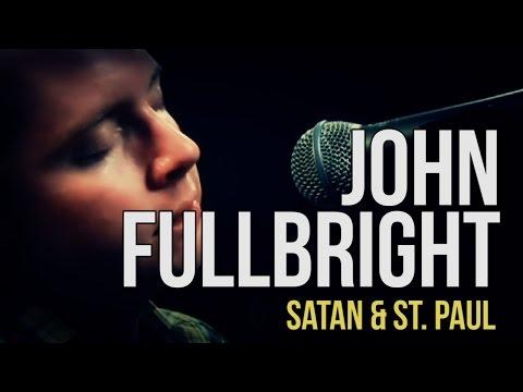 """John Fullbright """"Satan & St. Paul"""""""