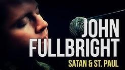 John Fullbright 'Satan & St. Paul'