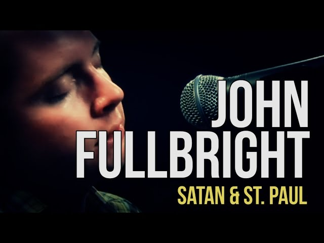 "John Fullbright ""Satan & St. Paul"""