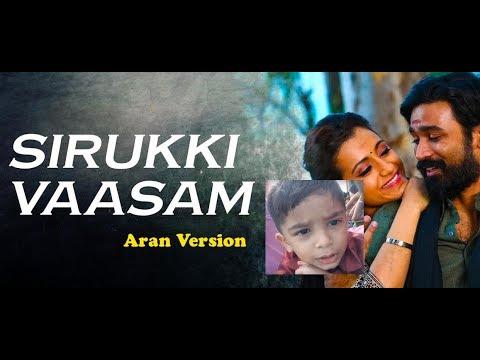 Kodi - Sirukki Vaasam Tamil Video | Dhanush, Trisha | Santhosh Narayanan | Aran Version