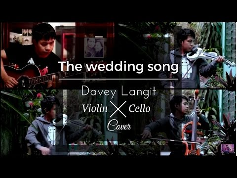 Wedding Song - Davey Langit (Violin And Cello Cover)