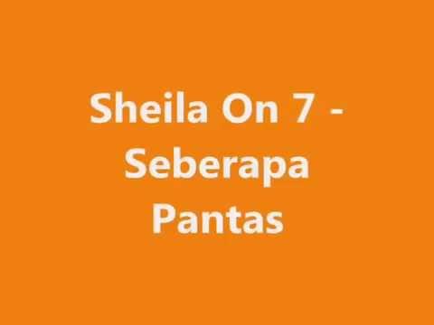 Sheila On 7   Seberapa Pantas Lirik
