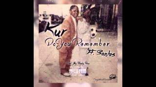 Kur - Do You Remember Feat Santos (Produced by Maaly Raw)