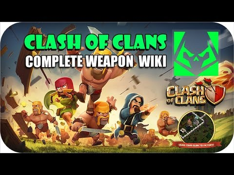 Clash of Clans - Defense COMPLETE WEAPON WIKI! COC!