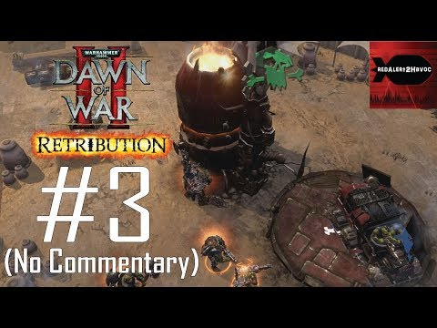 WH40K Dawn of War 2: Retribution: Orks Campaign Playthrough Part 3 (Argus Settlement, No Commentary) |