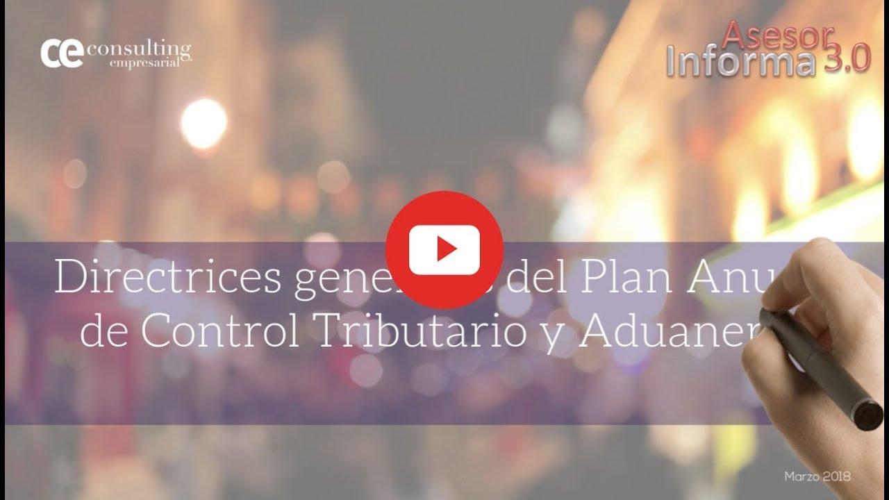 ¡Atención! Ya está en marcha el Plan de Control Tributario y Aduanero para 2018 | Asesor Informa 3.0
