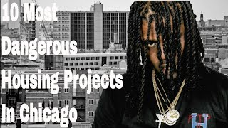10 Most Notorious Housing Projects In Chicago (Better Sound)