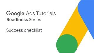 Google Ads Tutorials: Success checklist