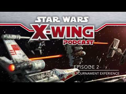 First X Wing Tournament Experience - Ep 2