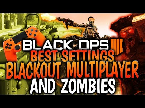Black Ops 4 Best Game Settings | Blackout, Zombies & Multiplayer
