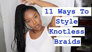 11 Ways To Style Knotless Braids