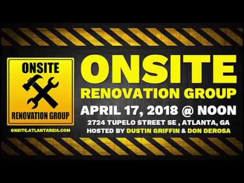 Onsite Renovation Group for April 17, 2018 in East Lake with Dustin Griffin and Don DeRosa
