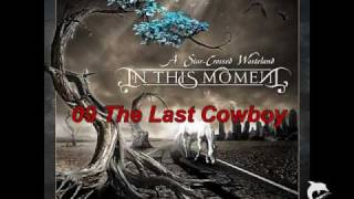 Watch In This Moment The Last Cowboy video