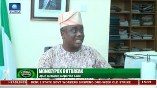 Ogun Debunks Reported Case Of Monkeypox | News Across Nigeria |