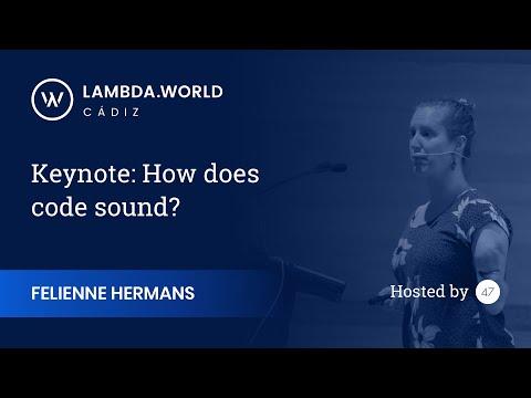 Lambda World 2018 - Keynote: How Does Code Sound? - Felienne Hermans