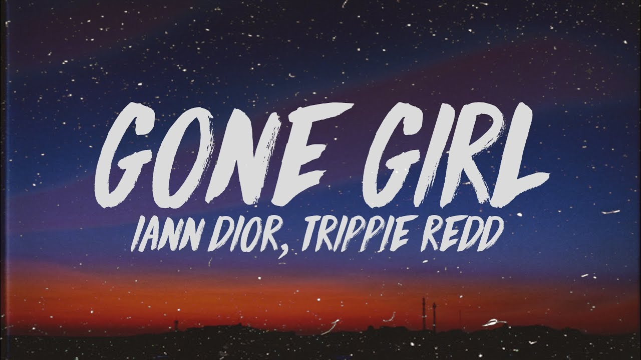 Download iann dior - Gone Girl (Lyrics) ft. Trippie Redd