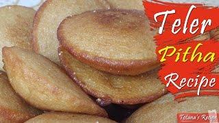 Bengali pitha recipe | Teler pitha recipe | How to make teler pitha? Bangladeshi pitha recipes