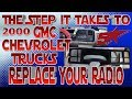 The steps it take to replace your radio, Chevy Silverado or Tahoe GMC Sierra or Yukon