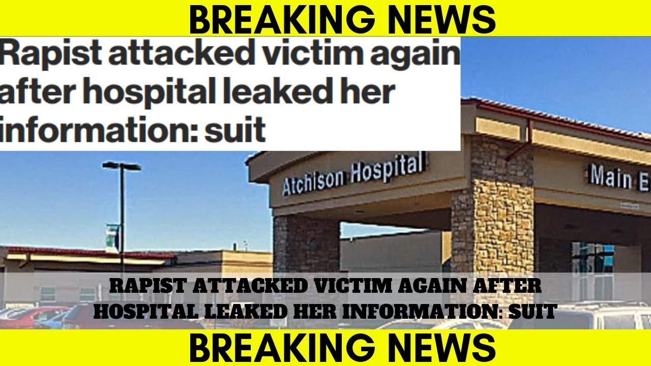 KANSAS: WHITE WOMAN CLAIMS HOSPITAL LEAKED PERSONAL INFO TO HER ALLEGED RAPIST, WHO THEN ATTACKED HE