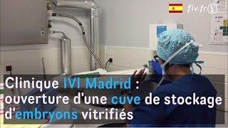 Ouverture d'une cuve d'embryons vitrifiés (clinique IVI)