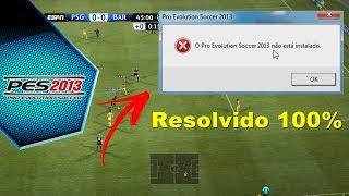 """ERRO """"O Pro evolution soccer 2013 não está instalado"""" RESOLVIDO"""