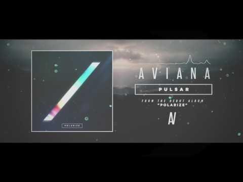 Aviana - Pulsar (OFFICIAL STREAM)