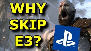 Why is PlayStation SKIPPING E3 2019?! - Sony Rant