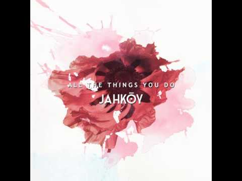 JAHKOY  All The Things You Do Audio