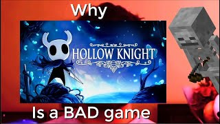 Why Hollow knight is a BAD game