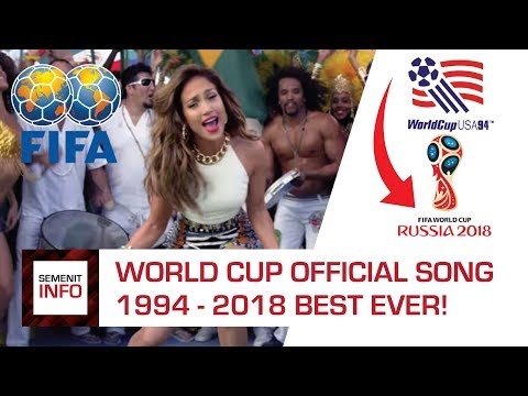 LAGU PIALA DUNIA 1994 - 2018 TERBAIK (WORLD CUP SONG 1994 - 2018 BEST EVER)
