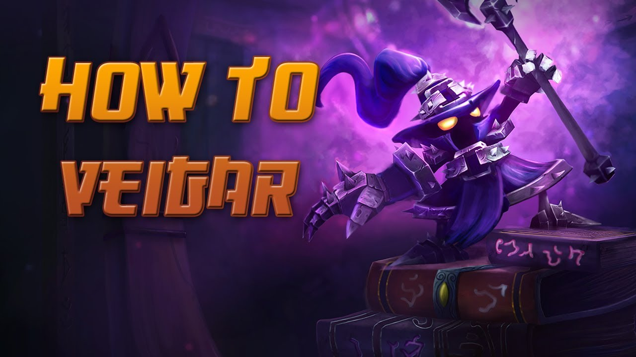 How To Veigar A Detailed League Of Legends Guide Youtube