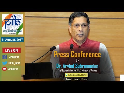 Press Conference by Chief Economic Adviser Dr. Arvind Subramanian