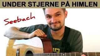 """""""Under stjerne på himlen"""" - Tommy Seebach - guitar akkorder"""