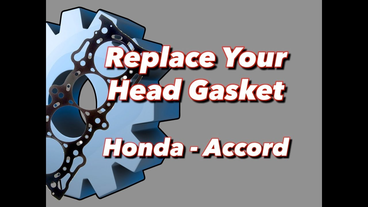 Blown Head Gasket Replacement Honda Accord Youtube 2000 Civic Hx 16l Mfi Vtece Sohc 4cyl Repair Guides