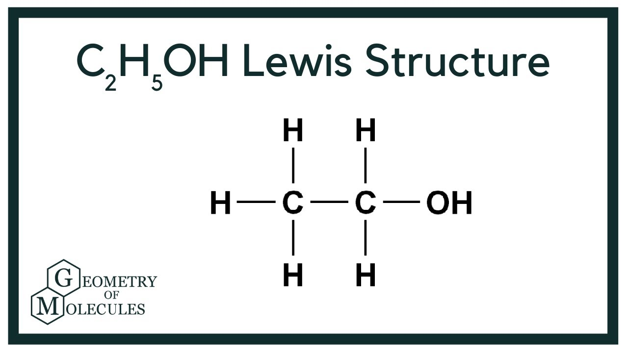 C2h5oh Lewis Structure Ethanol Youtube
