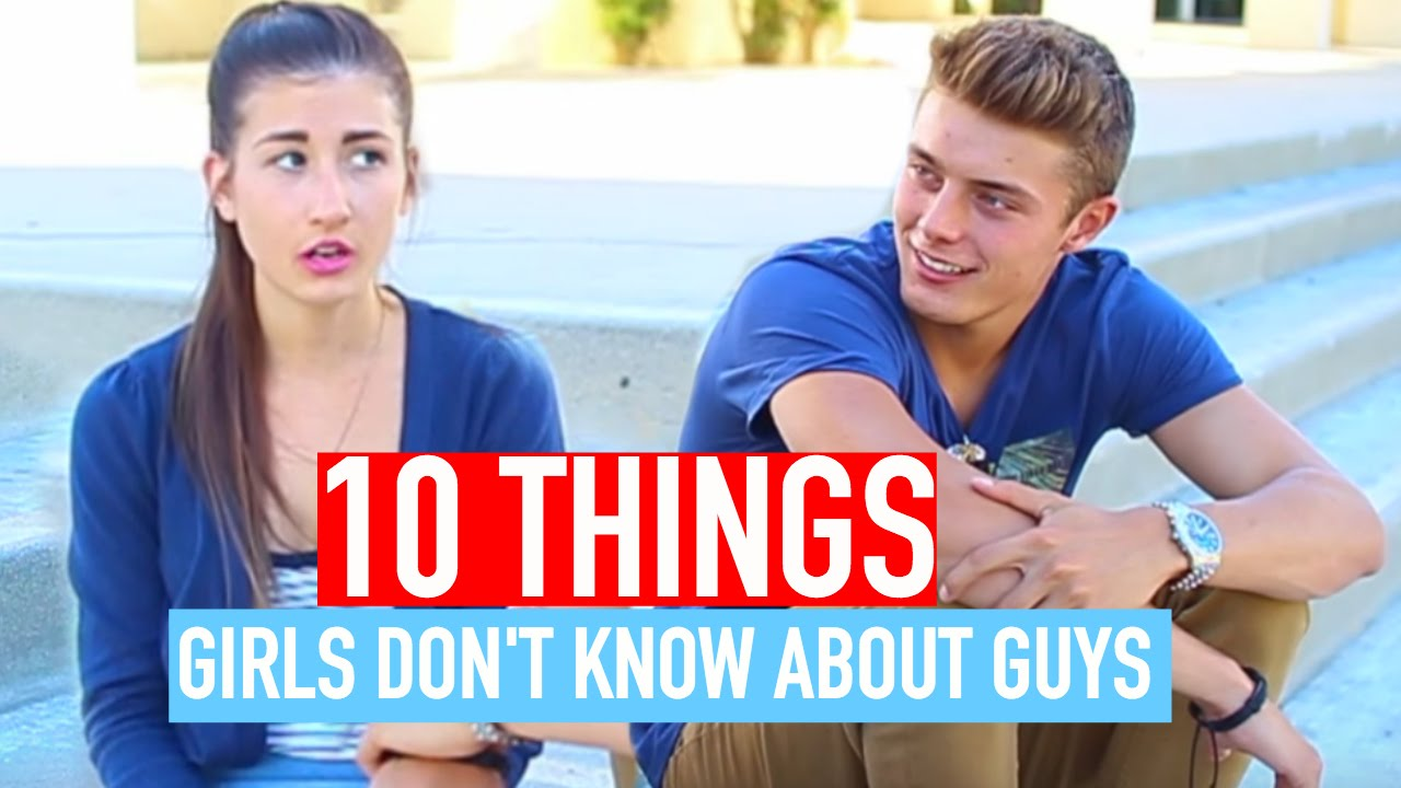 What Girls Dont Know About Guys