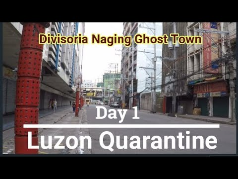 Divisoria Naging Ghost Town I Luzon Quarantine Day 1