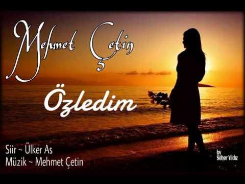 Mehmet ÇETİN - Özledim