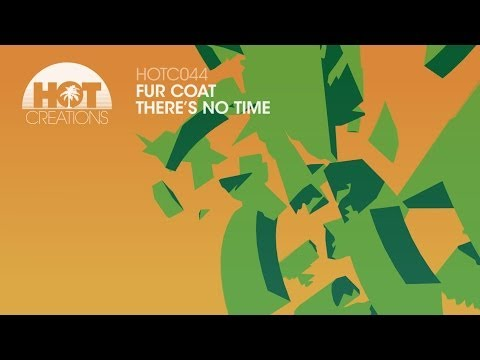 'There's No Time' - Fur Coat