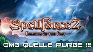 Test SpellForce 2 Demons Of The Past : Quelle Purge !!!