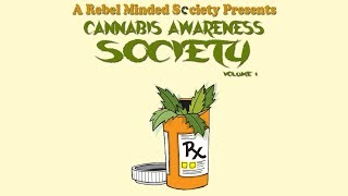 Cannabis Awareness Society Vol  1 Recap